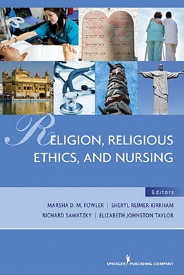 Religion, Religious Ethics and Nursing By Fowler, Marsha (EDT)