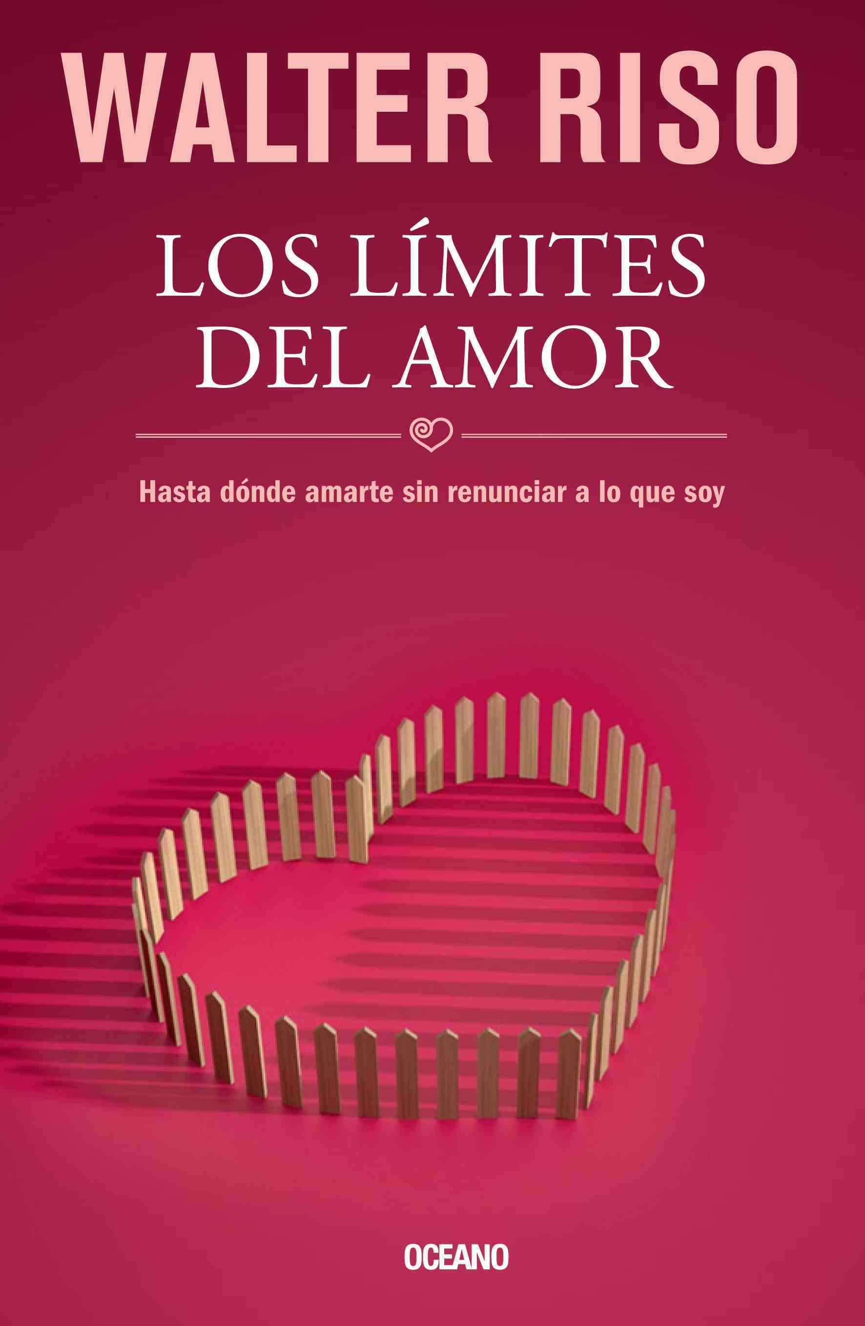 Los limites del amor / The limits of love By Riso, Walter